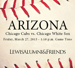 Join the Lewis University Alumni Association as the Cubs and White Sox go head to head in Arizona.
